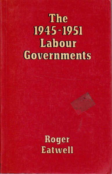 The 1945-1951 Labour Governments