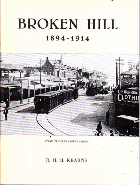 Broken Hill: Volume 2, 1894-1914; The Uncertain Years