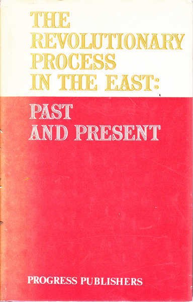 The Revolutionary Process in the East: Past and Present