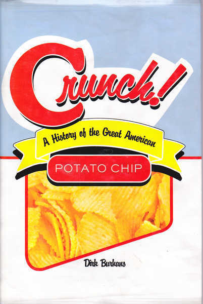 Crunch! a History of the Great American Potato Chip