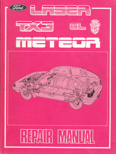Ford Laser, Meteor and TX3 Repair Manual
