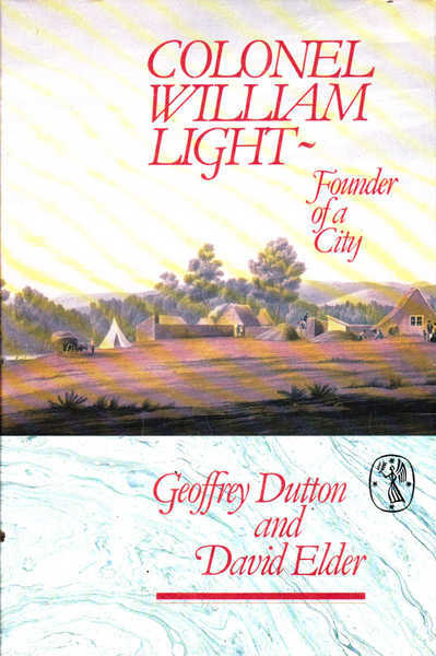 Colonel William Light: Founder of a City