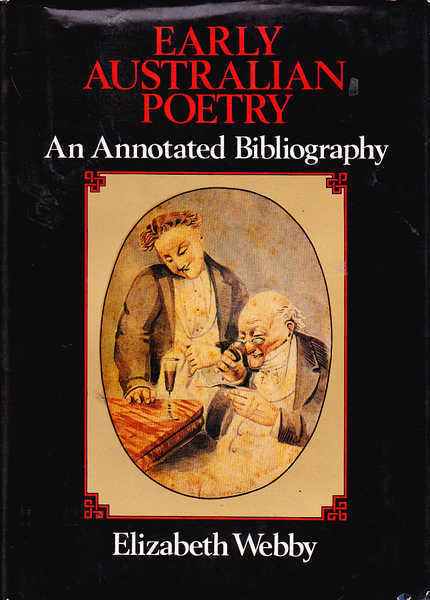 Early Australian Poetry: An Annotated Bibliography of Original Poems Published in Australian Newspapers, Magazines & Almanacks before 1850