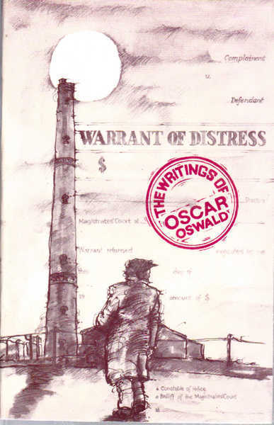 Warrant of Distress: The Writings of Oscar Oswald, Companion Volume to the Obsession of Oscar Oswald By Frank Hardy