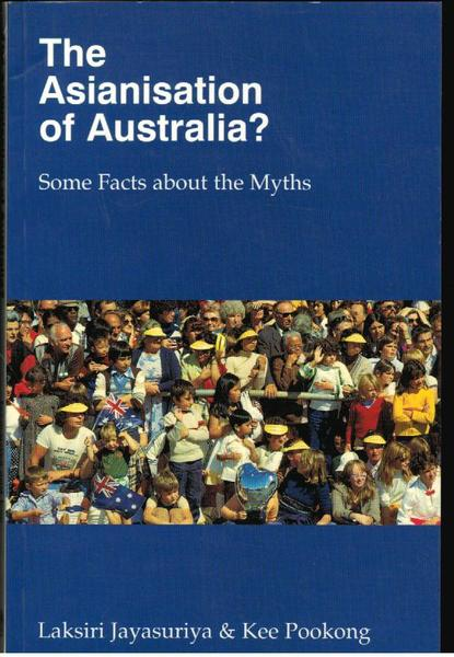 The Asianisation of Australia?: Some Facts About the Myths